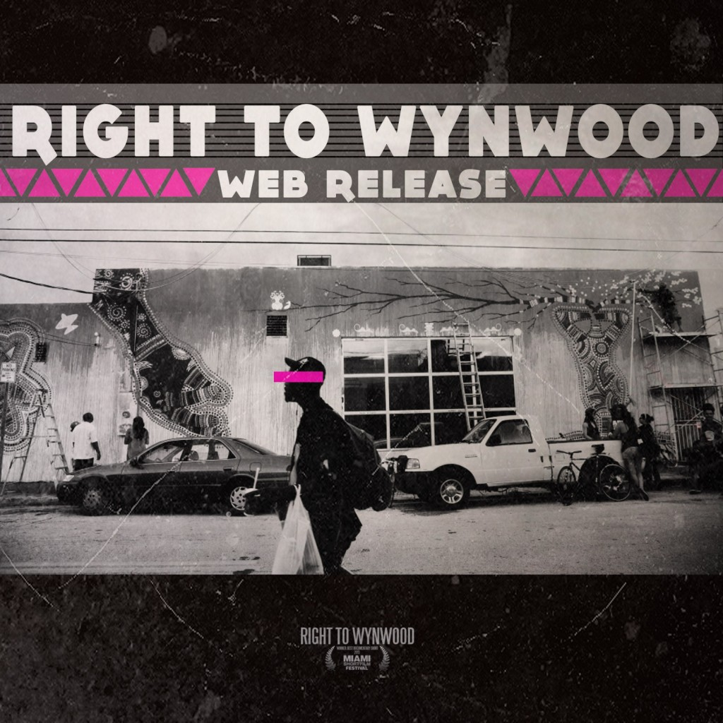 """Right To Wynwood"" a Must See Film by Camila Alvarez and Natalie Edgar » Art of Miami"